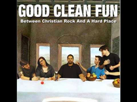 Good Clean Fun - What Corporate Rock Can