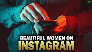 "THE ""BEAUTIFUL WOMEN ON INSTAGRAM"""