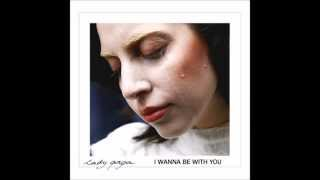 Watch Lady Gaga I Wanna Be With You video