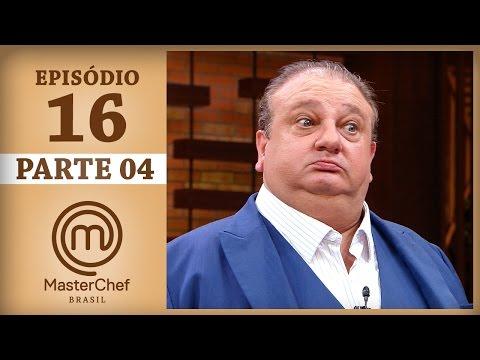 MASTERCHEF BRASIL 20062017  PARTE 4  EP 16  TEMP 04