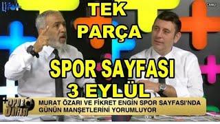 Spor Sayfası 3 Eylül 2018 Fenerbahçe Beşiktaş Galatasaray Murat Özarı, Fikret Engin TEK PARÇA