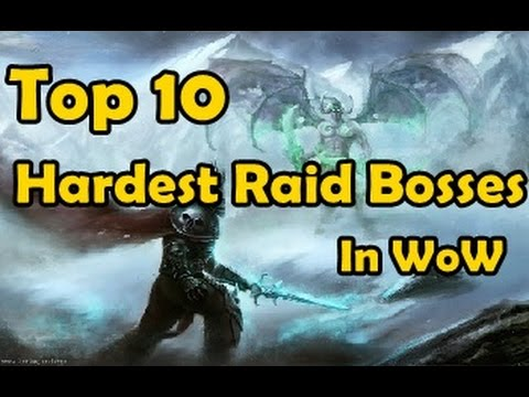 Top 10 Hardest Raid Bosses In WoW