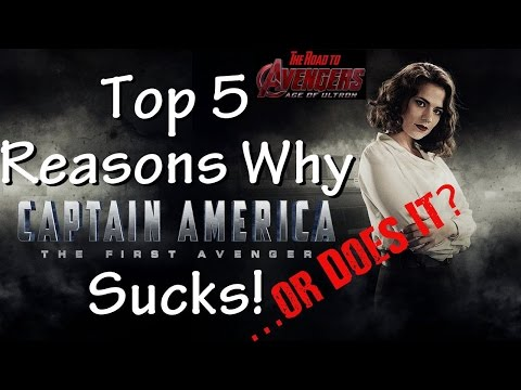 Top 5 Reasons Captain America: The First Avenger Sucks! ...or Does It?