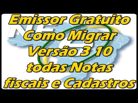 Emissor Gratuito Migrar Versão 2.0 para 3.10 todas Notas fiscais e Cadastros (Exportar)