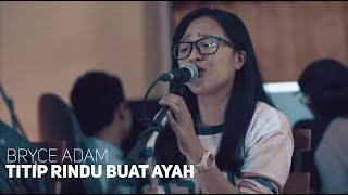 Ebiet G ade - Titip Rindu Buat Ayah | Bryce Adam Cover
