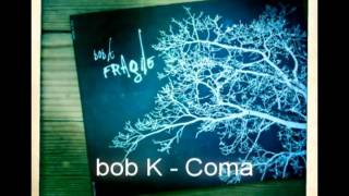 Watch Bob Coma video