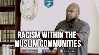 Racism within the Muslim Communities – Abu Usamah