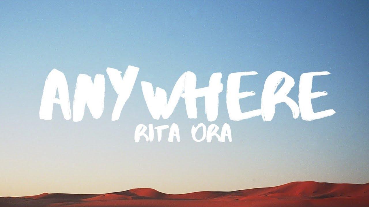 Rita ora anywhere