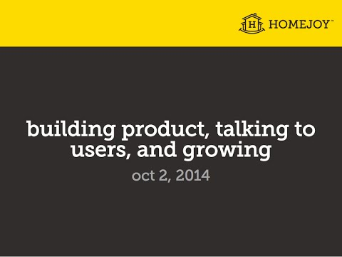Lecture 4 - Building Product, Talking to Users, and Growing
