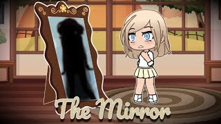 The Mirror | Gacha Life Mini Movie | GLMM