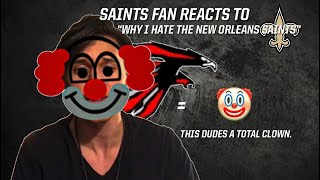 "Saints Fan Reacts To: ""Why I Hate The New Orleans Saints"" By Falcons Fan 