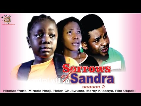 Sorrows of Sandra Nigerian Movie [Season 2]