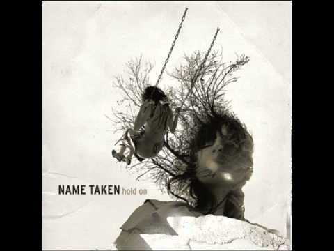 Name Taken - Hold On For Your Dearest Lie