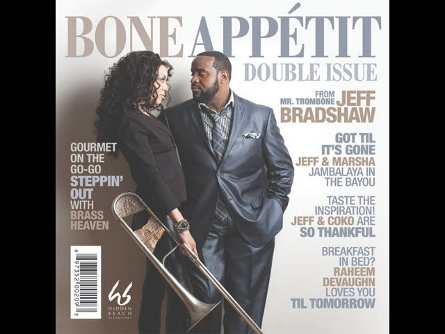 Jeff Bradshaw- Bone Appetit Jazz Mix