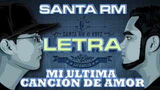 SANTA RM - MI ULTIMA CANCIÓN DE AMOR - LETRA (AUDIO HQ) (DESCARGA)