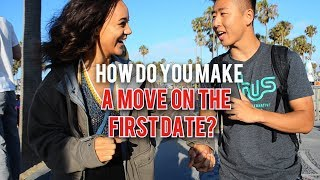How Do You Make a Move on The First Date?