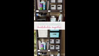How to Connect Freestanding Bookshelves or Storage Shelves Together