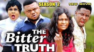 THE BITTER TRUTH SEASON 2 - (New Movie) Ken Erics 2019 Latest Nigerian Nollywood Movie Full HD
