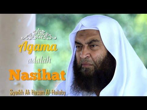 Ceramah Pendek: Agama Adalah Nasihat - Syaikh Ali Hasan Al Halabiy
