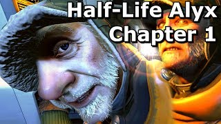 Half-Life Alyx Gameplay (No Commentary) Chapter 1