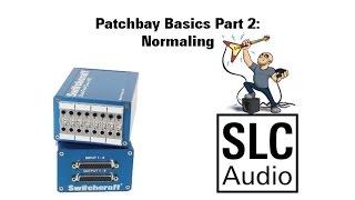 Patchbay Basics Part 2: Normaling