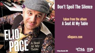 Watch Elio Pace Dont Spoil The Silence video