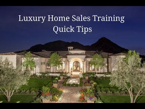 Luxury Home Sales Training Quick Tip #33 - Luxury Home