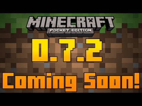 Minecraft Pocket Edition 0.7.2 Bug Fix Update!