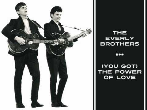 Everly Brothers - You Got The Power Of Love