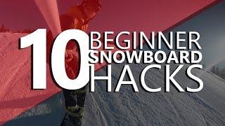10 Beginner Snowboarding Hacks