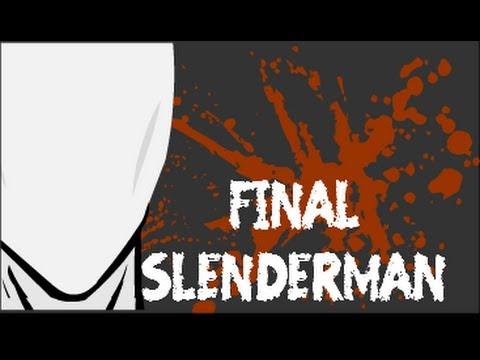 Final 2 - Slenderman