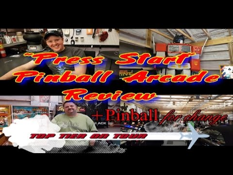 Top Tier on Tour - Press Start Pinball Arcade Review [HD]