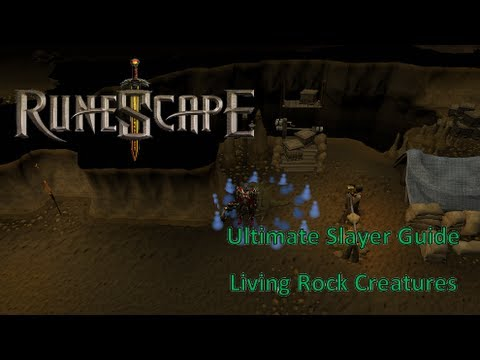 RuneScape - Ultimate Slayer Guide 2013 (Living Rock Creatures)