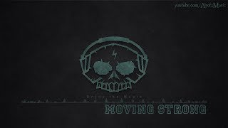 Moving Strong by Uygar Duzgun - [Electro Music]