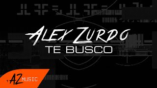 Alex Zurdo - Te Busco (Video Lyric)