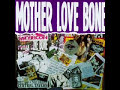 Mother Love Bone - Chloe Dancer