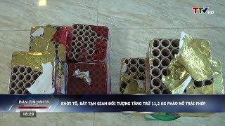 Tin an ninh: Bắt đối tượng tàng trữ 11,2 kg pháo nổ trái phép