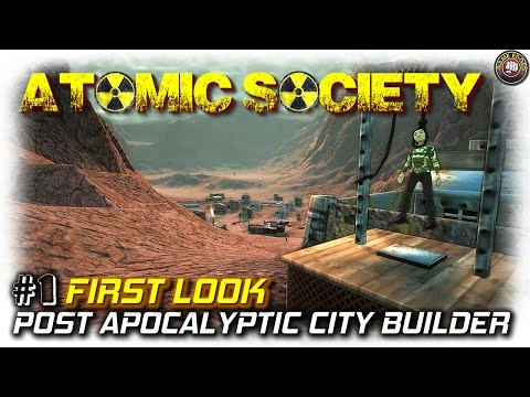 Atomic Society | Post Apocalyptic City Builder | First look EP1 | Let's Play Atomic Society