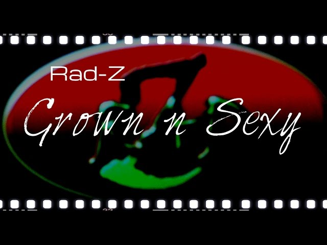 Grown and Sexy offical music video