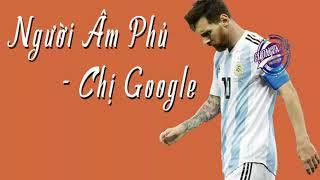 Chị Google troll Messi mùa world cup (Người Âm Phủ chế)