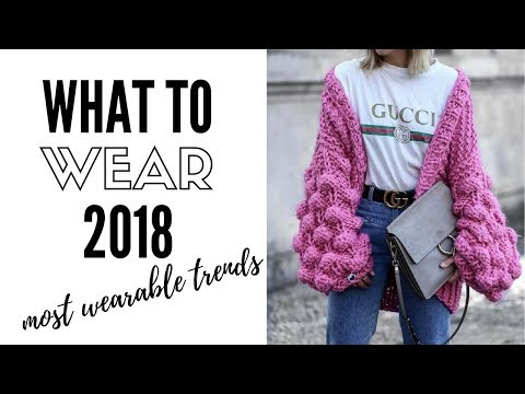 Top Wearable Fashion Trends For 2018 |  How to style