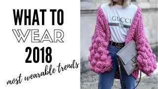 Top Wearable Fashion Trends For 2018    How to style