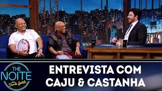 Entrevista com Caju & Castanha    The Noite (09/05/19)