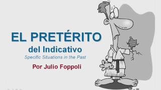 The Spanish Past: The Uses of the Preterite (Part 2)
