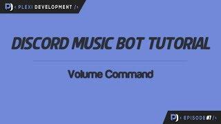 Music Bot Tutorial: Volume Command [ep. 7]
