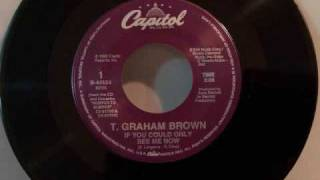 Watch T. Graham Brown I Wish I Could Hurt That Way Again video