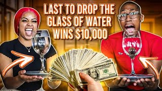 LAST TO DROP THE GLASS OF WATER WINS $10,000 (This went too far)