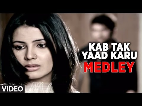 Kab Tak Yaad Karu- Bhula Na Sakoge- Tujh Mein Aur (medley) video