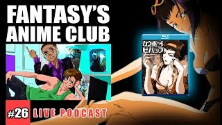7/16 Monthly Topic: Cowboy Bebop - Fantasy's Anime Club (Livestream)