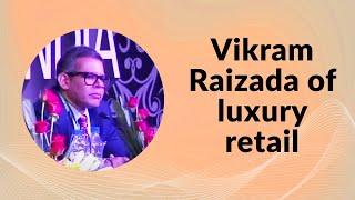 Vikram Raizada of luxury retail